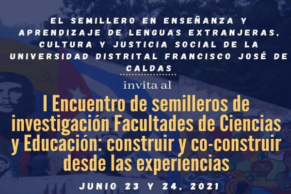 Inscríbete y participa en el I Encuentro de Semilleros de Investigación Facultades de Ciencias y Educación