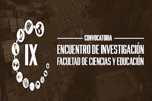La UD abre convocatoria para el IX Encuentro de Investigaciones de la Facultad de Ciencias y Educación