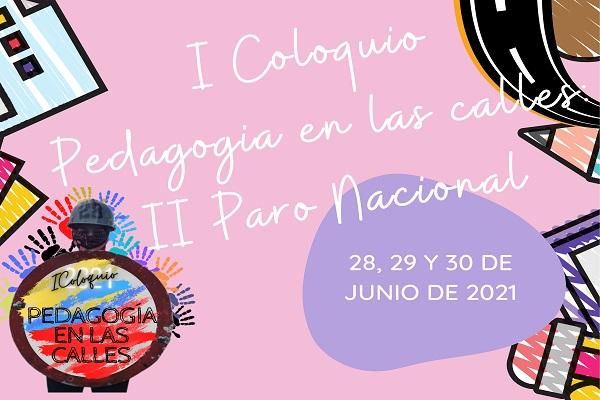 Inscríbete y participa en el I Coloquio Pedagogía en las calles: El Paro Nacional